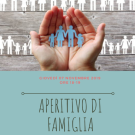 7 novembre 2019 – APERITIVO DI FAMIGLIA