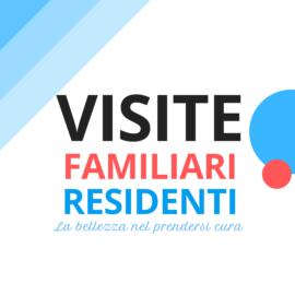 Noi con Voi. Visite residenti/familiari *aggiornamento
